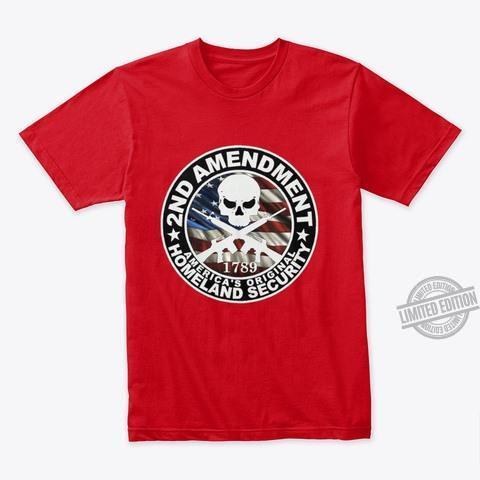 2nd Amendment America's Original Homeland Security Shirt