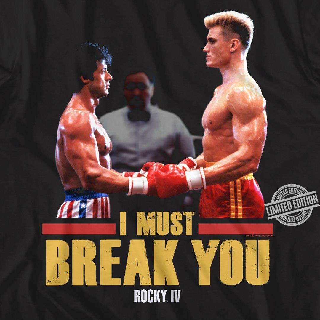 I Must Break You Rocky Shirt
