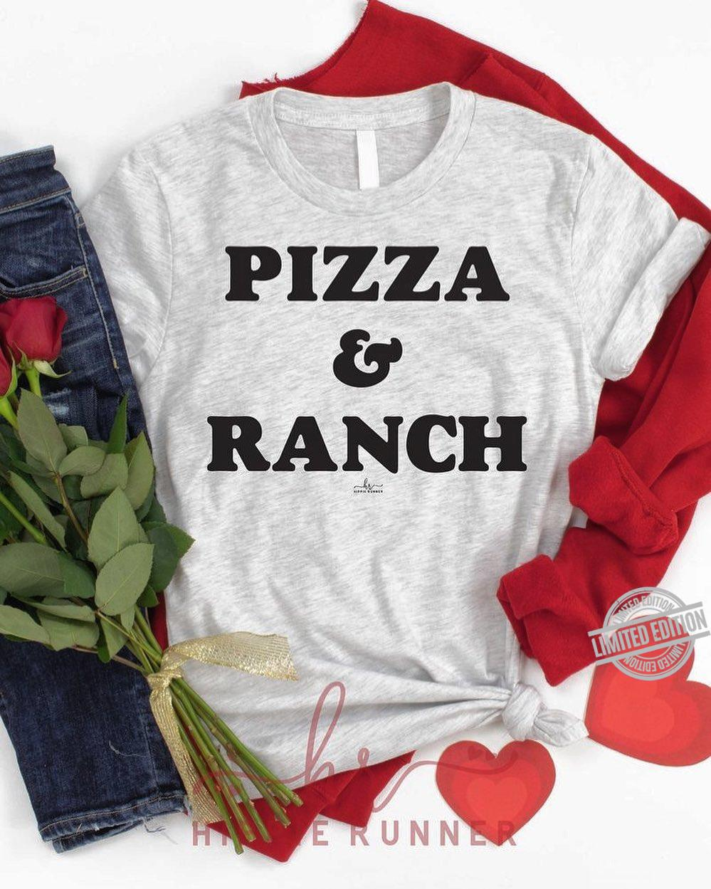 Pizza And Ranch Shirt