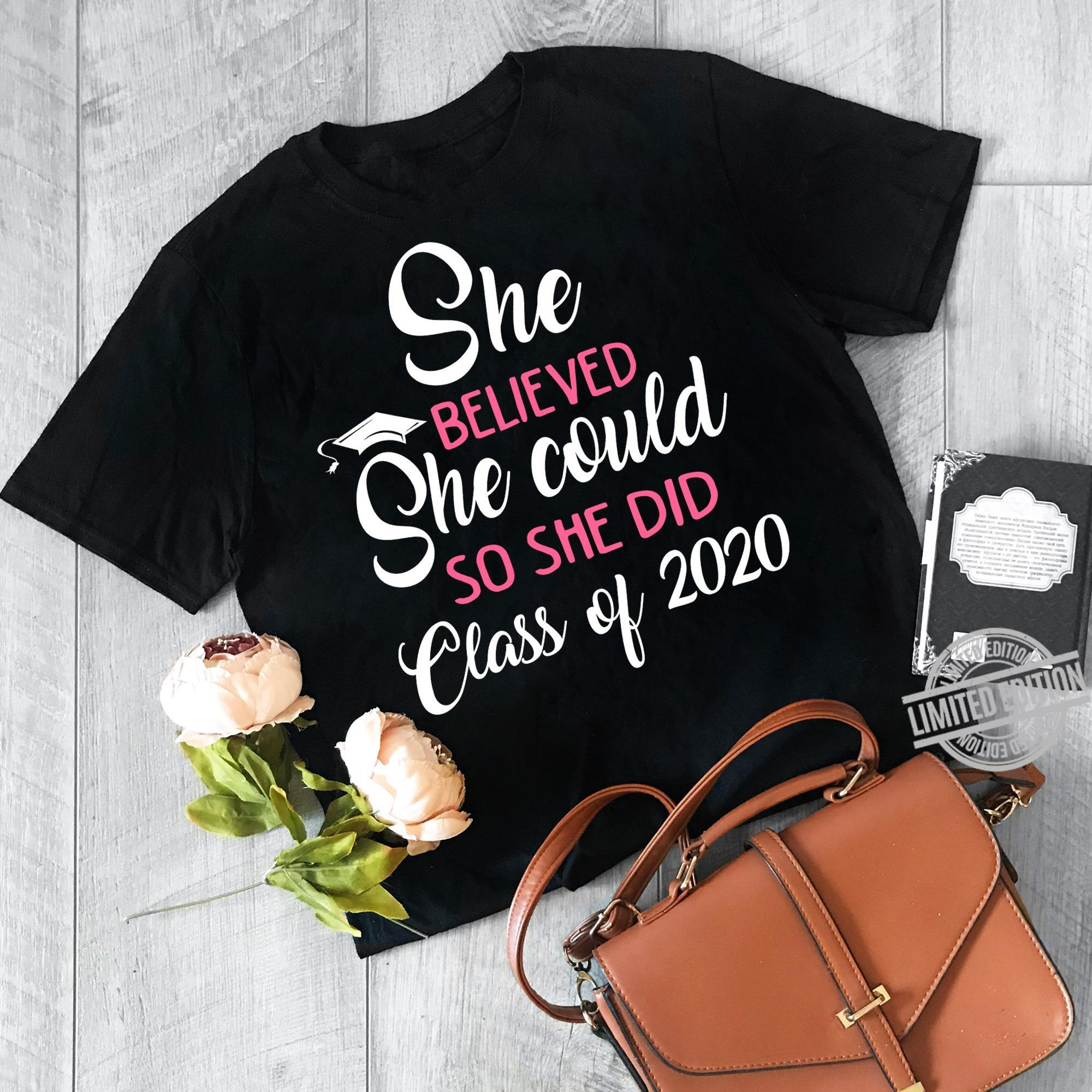 She Believed She Could So She Did Class Of 2020 Shirt