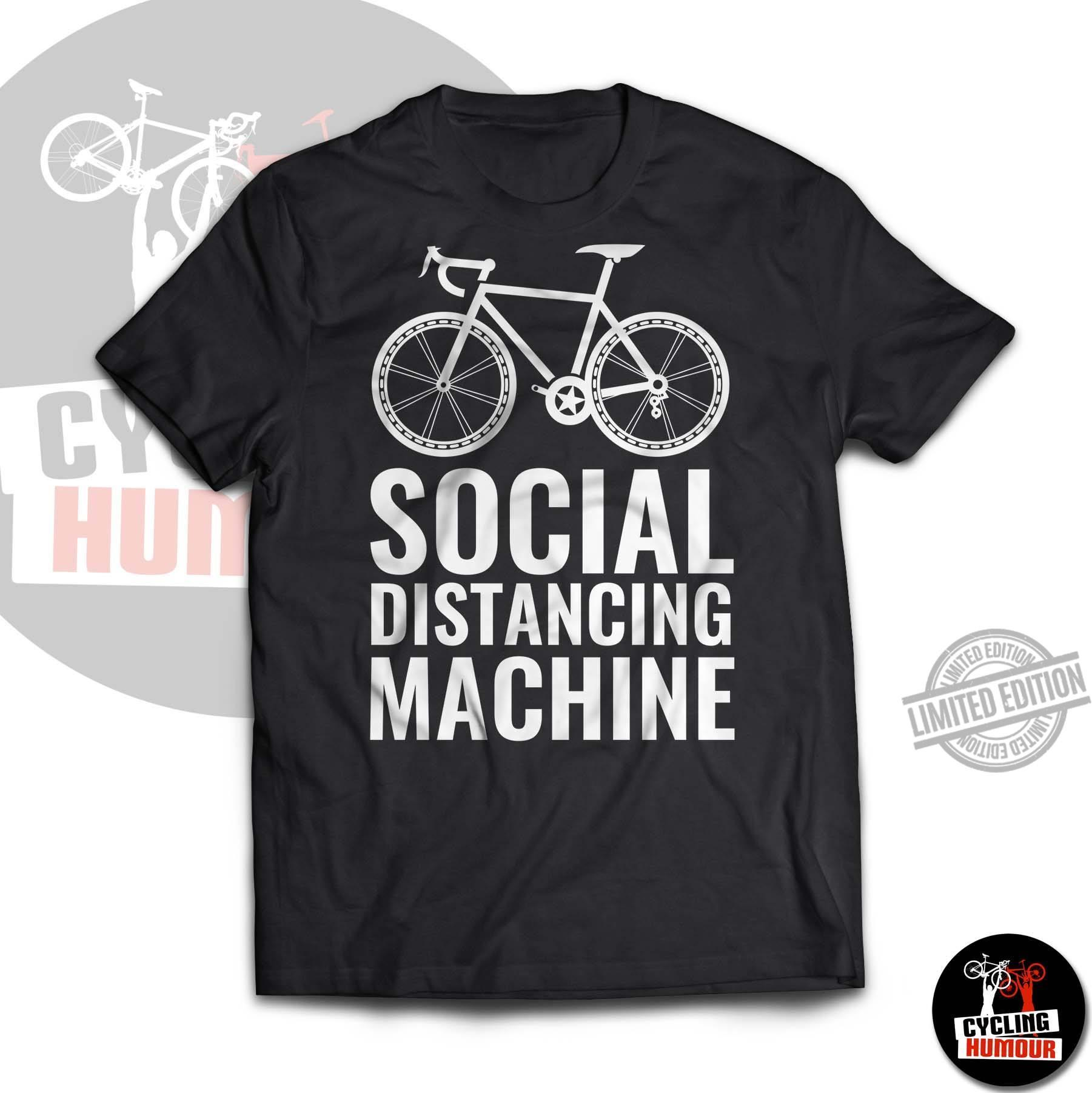Social Distancing Machine Shirt