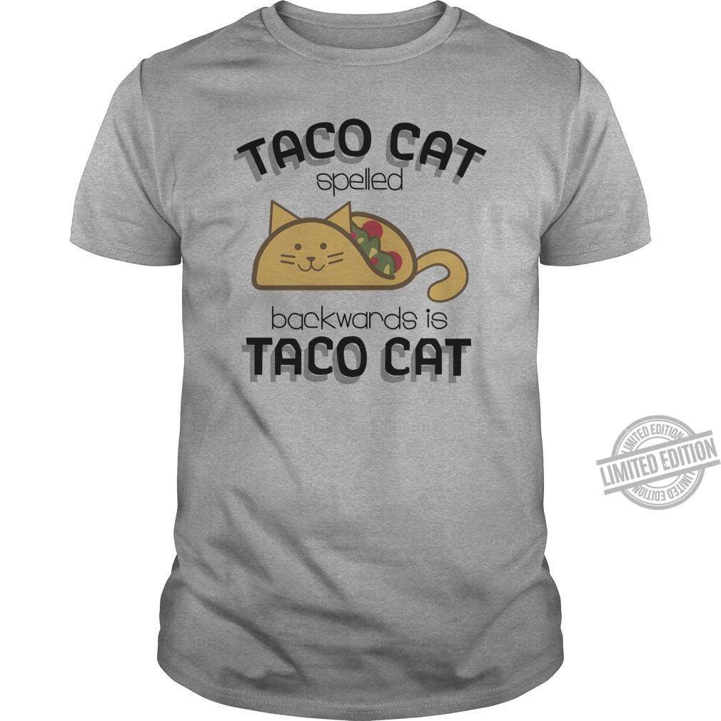 Taco Cat Spelled Back Wards Is Taco Cat Shirt