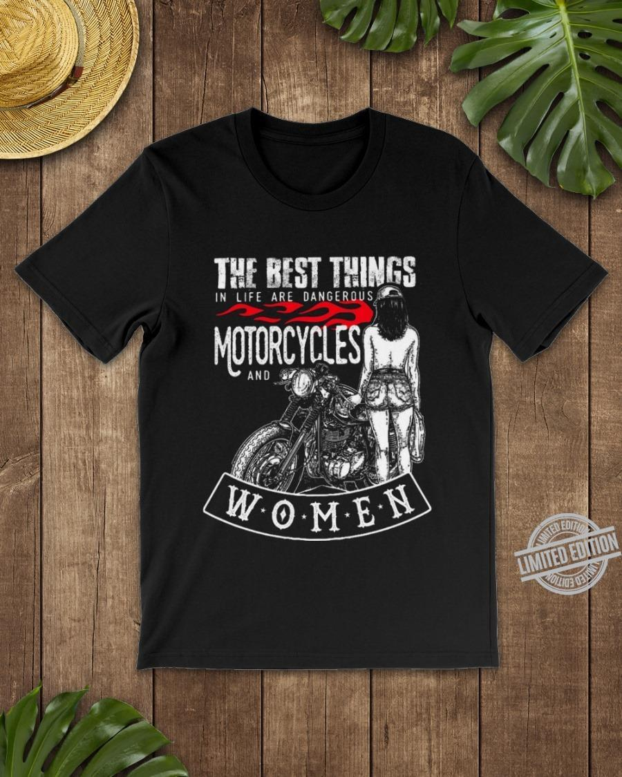 The Best Things Motorcycles And Women Shirt
