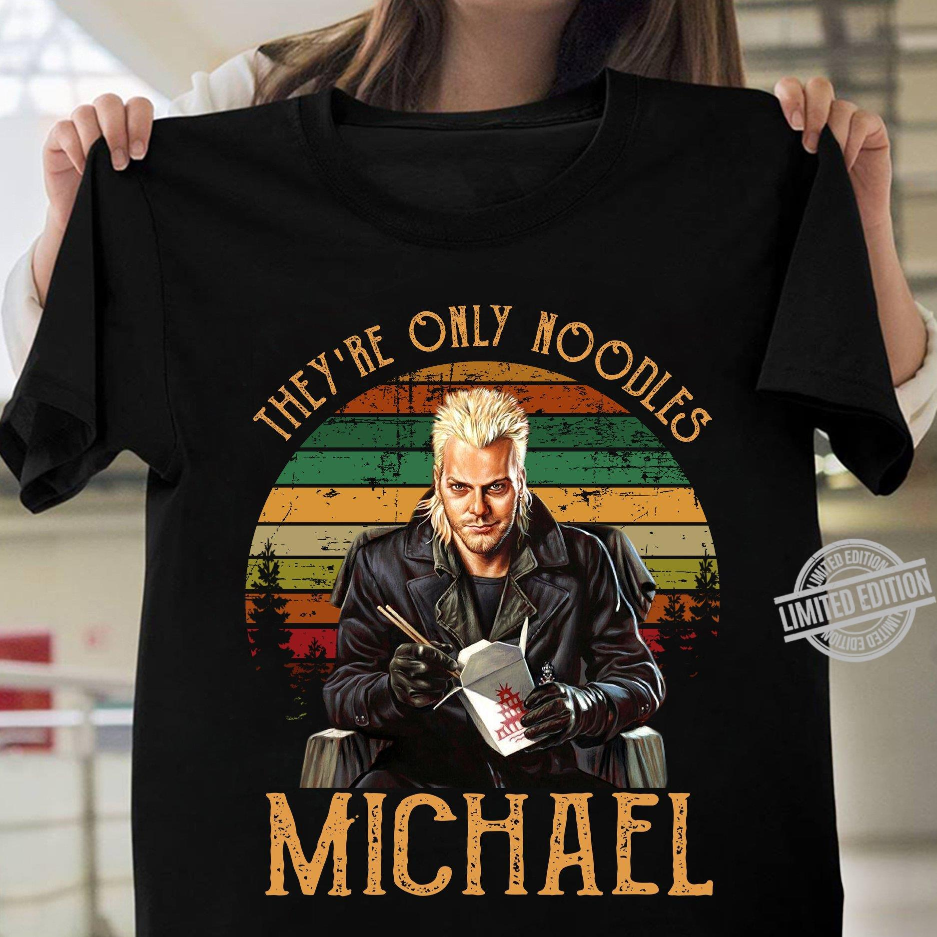 They're Only Noodles Michael Shirt